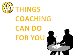 10 Things Coaching Can Do For You